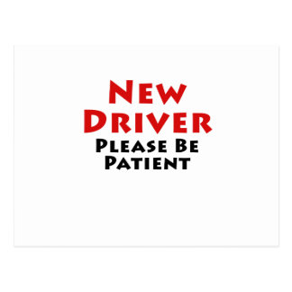 New Driver Please Be Patient Postcard