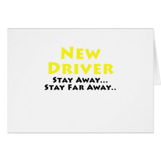New Driver Stay Away Stay Far Away Card