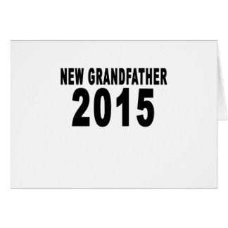 NEW GRANDFATHER 2015.png Greeting Card