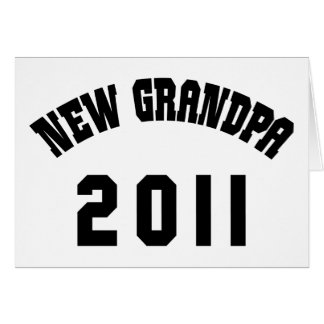New Grandpa Shirt 2011 Greeting Card