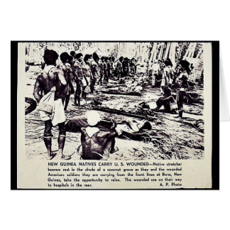 New Guinea Natives Carry U.S. Wounded Greeting Card