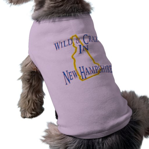 New Hampshire - Wild and Crazy Dog Tshirt