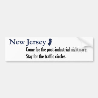 New Jersey: Come for the post-industrial nightmare Bumper Sticker