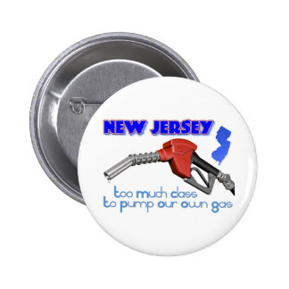 New Jersey: Too Much Class to Pump Our Own Gas 6 Cm Round Badge