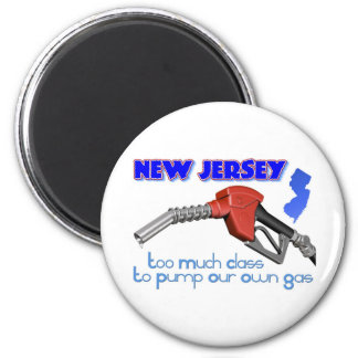 New Jersey: Too Much Class to Pump Our Own Gas 6 Cm Round Magnet