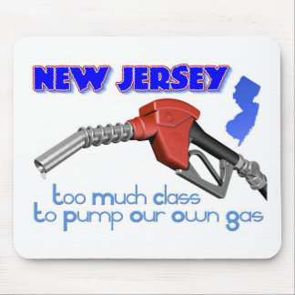 New Jersey Too Much Class to Pump Our Own Gas Mousepads