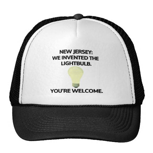 New Jersey: We invented the light bulb. Trucker Hats