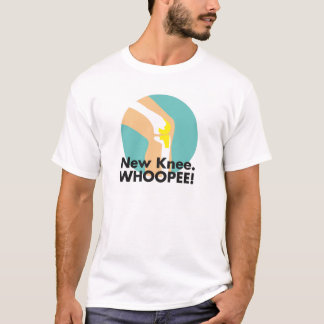New Knee. WHOOPEE! T-Shirt