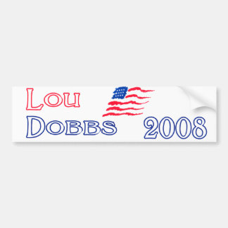 New Lou Dobbs 2008 Lou (red) Dobbs 2008 (Blue) Bumper Sticker
