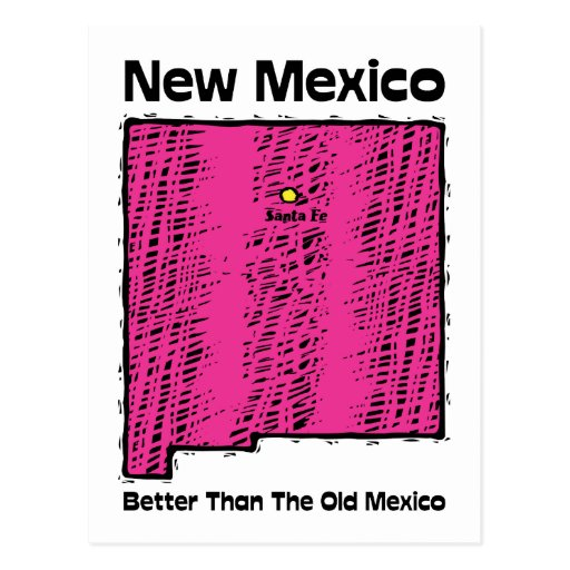 New Mexico NM Motto ~ Better Than The Old Mexico Post Card