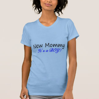 New Mommy Its A Boy T-Shirt