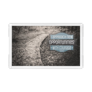 New Opportunities With Courage Acrylic Tray