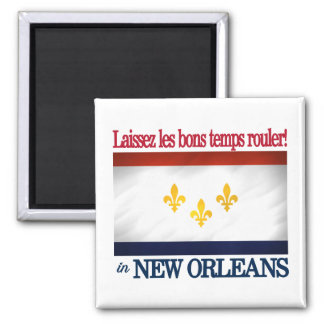New Orleans -Let the good times roll! Square Magnet