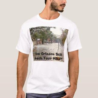 New Orleans Still Needs HELP! T-Shirt