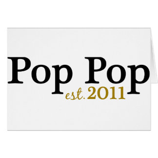 New Pop Pop est 2011 Card