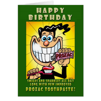 New PROZAC TOOTHPASTE! Greeting Card