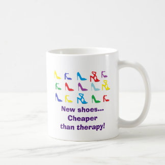 """New Shoes...Cheaper Than Therapy!"" Mug"