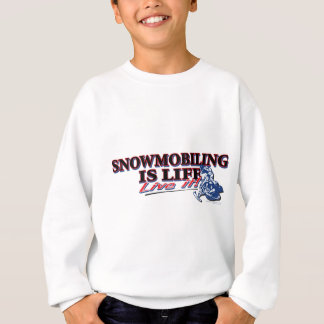 NEW-SNOWMOBILING-IS-LIFE SWEATSHIRT