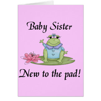 New to the Pad Baby Sister Card