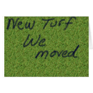 New Turf ... We moved card