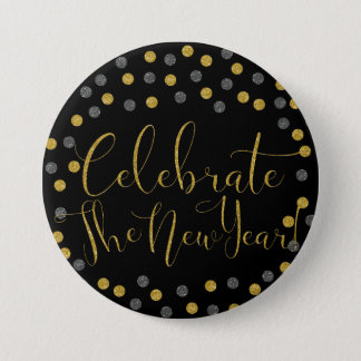 New Year - Black and Gold Celebrate New Year 7.5 Cm Round Badge