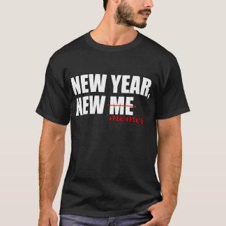 New Year, New Me   Dank Meme Tee