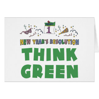 New Years Resolution Think Green Greeting Card