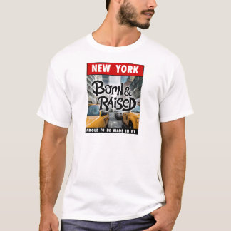 New  York Born & Raised T-Shirt