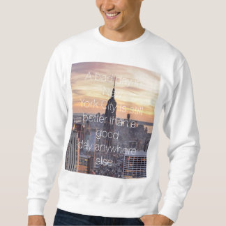 New York City Quote Sweatshirt