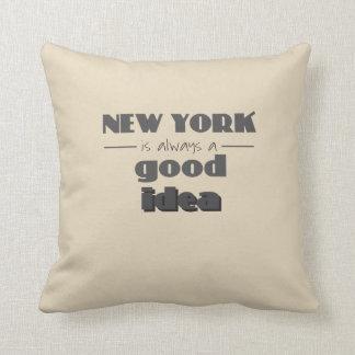 New York is always a good idea. Cushion