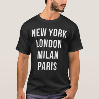 New York London Milan Paris T Shirt