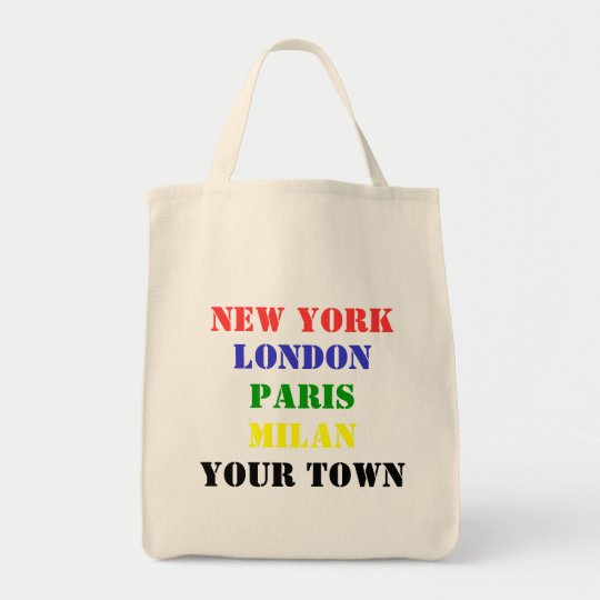 New York, London, Paris, Milan, Your Town tote
