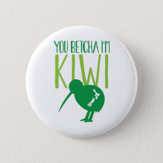 NEW ZEALAND FUNNY You BETCHYA I'm KIWI bird 6 Cm Round Badge