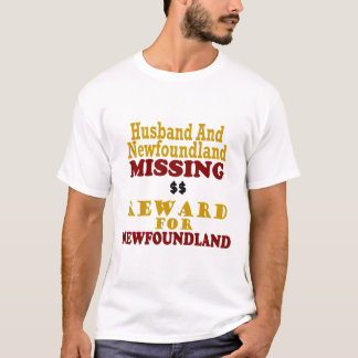 Newfoundland & Husband Missing Reward For Newfound T-Shirt