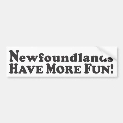 Newfoundlands Have More Fun! - Bumper Sticker