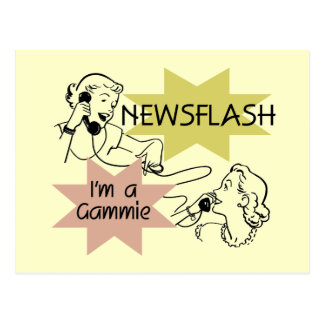Newsflash I m a Gammie t-shirts and Gifts Postcards