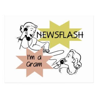 Newsflash I m a Gram T-shirts and Gifts Postcard