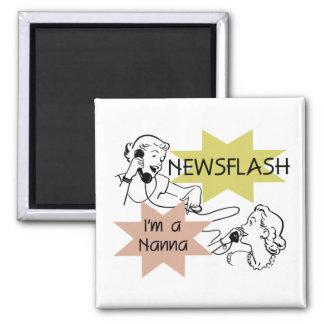 Newsflash I m a Nanna T-shirts and Gifts Magnets