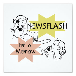 Newsflash I'm a Memaw T-shirts and Gifts 13 Cm X 13 Cm Square Invitation Card