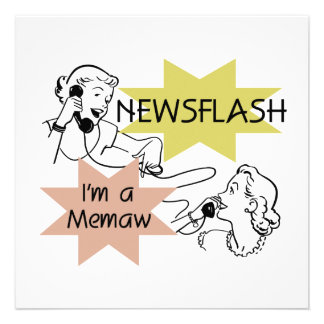 Newsflash I'm a Memaw T-shirts and Gifts Personalized Announcements