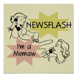 Newsflash I'm a Memaw Tshirts and Gifts Poster
