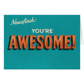 Newsflash: 'You're Awesome' Card