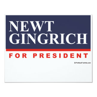 Newt Gingrich for President (2) 11 Cm X 14 Cm Invitation Card