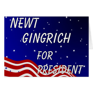 Newt Gingrich For President Night Sky Greeting Card