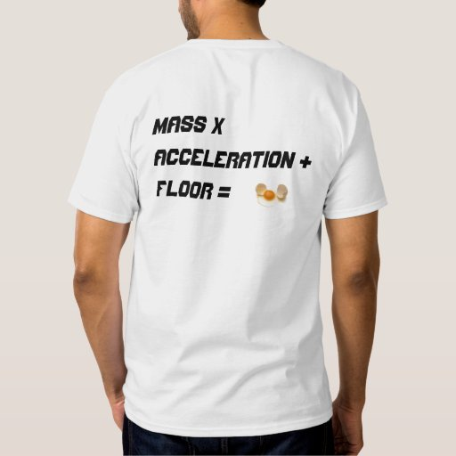 Newton's Second Law of Eggs T-shirts