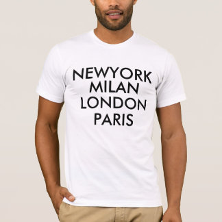 Newyork Milan London Paris  T-Shirt