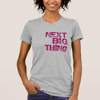 Next Big Thing T T-Shirt