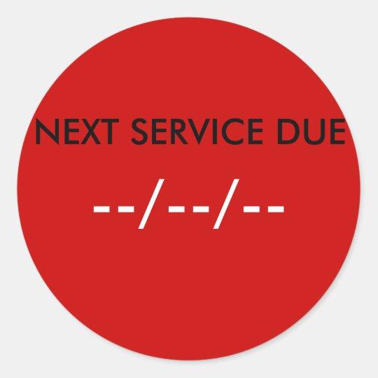 NEXT SERVICE DUE, --/--/-- CLASSIC ROUND STICKER