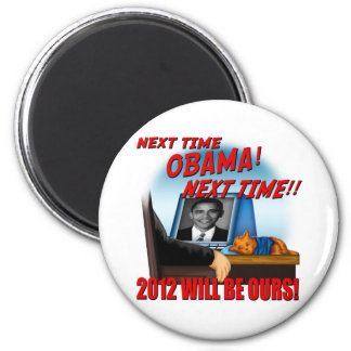 Next Time Obama, 2012 Will Be Ours! 6 Cm Round Magnet