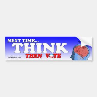 Next time THINK Bumper Sticker